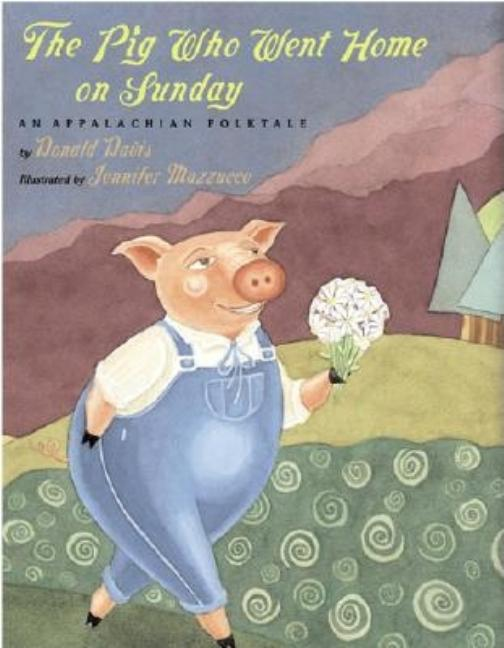 The Pig Who Went Home on Sunday: An Appalachian Folktale