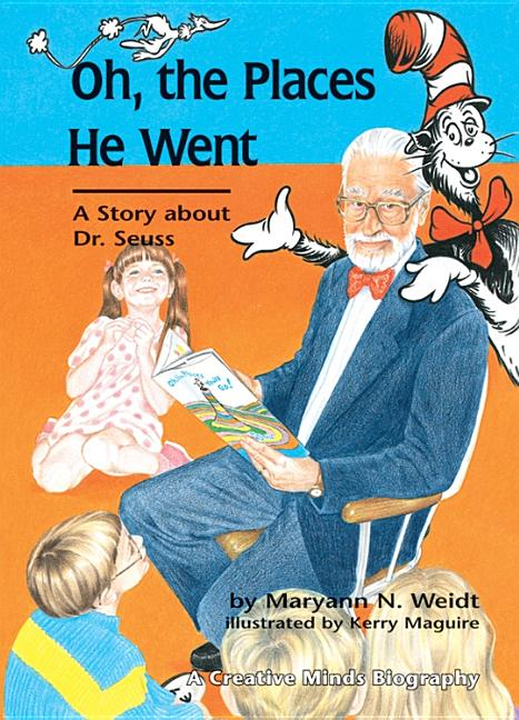 Oh, the Places He Went: A Story about Dr. Seuss--Theodor Seuss Geisel