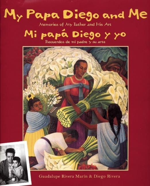 My Papa Diego and Me: Memories of My Father and His Art / Mi papa Diego y yo…