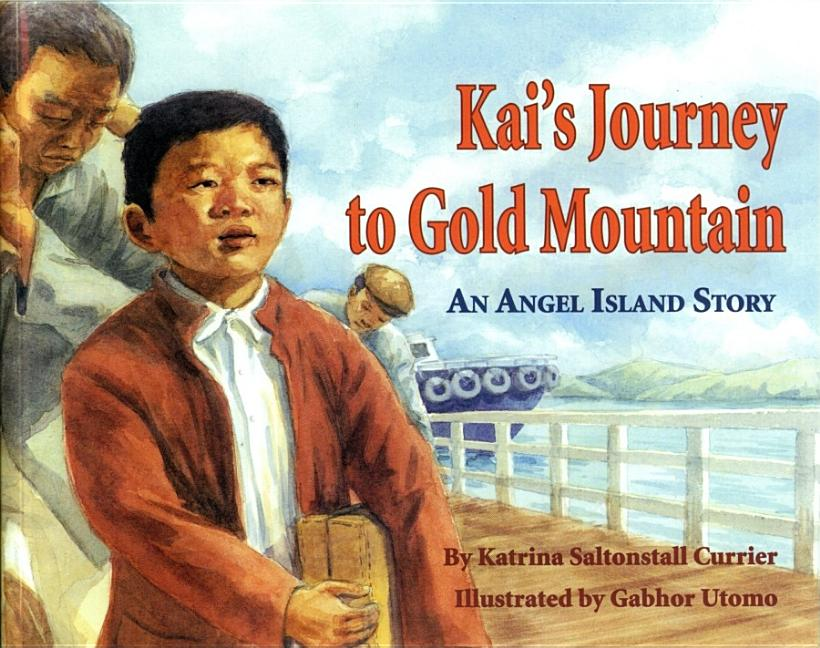 Kai's Journey to Gold Mountain: An Angel Island Story