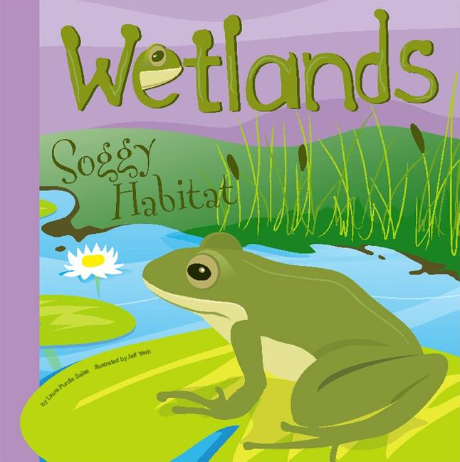 Wetlands: Soggy Habitat