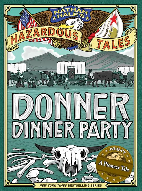 Donner Dinner Party: A Pioneer Tale