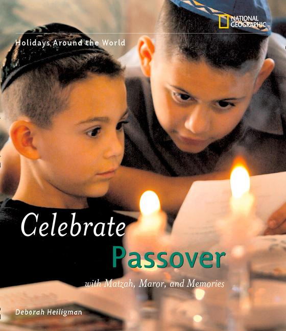 Celebrate Passover: With Matzah, Maror, and Memories