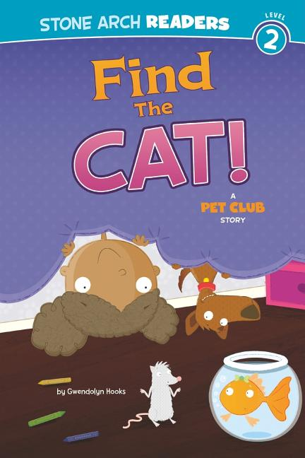 Find the Cat!: A Pet Club Story