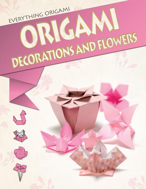 Origami Decorations and Flowers