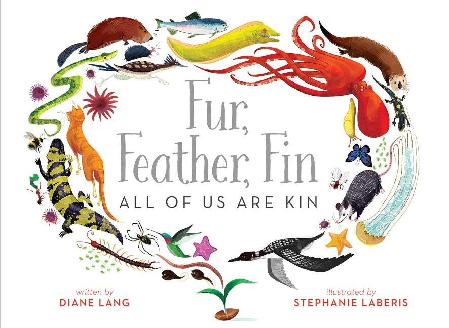 Fur, Feather, Fin--All of Us Are Kin