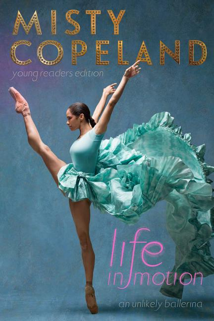 Life in Motion: An Unlikely Ballerina, Young Readers Edition