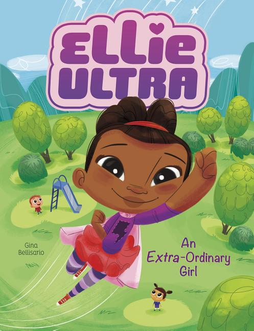 Ellie Ultra: An Extra-Ordinary Girl