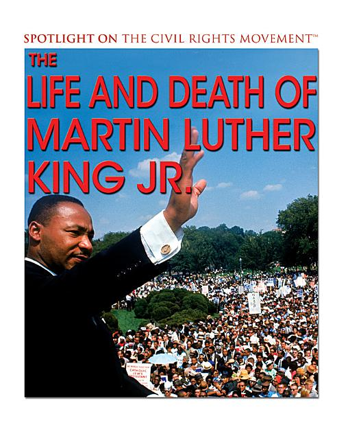 The Life and Death of Martin Luther King Jr.