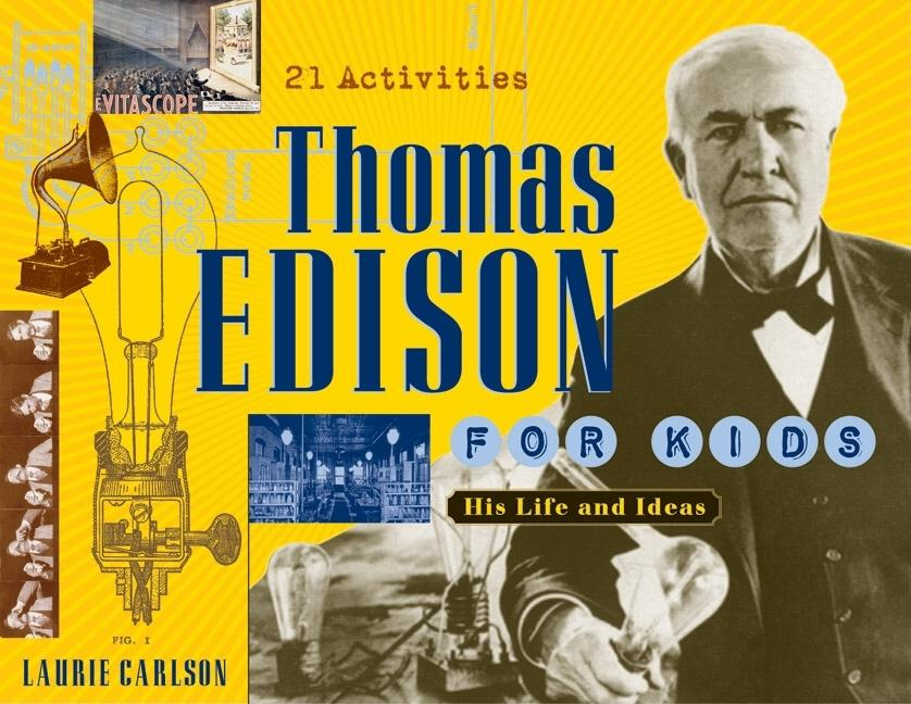 Thomas Edison for Kids: His Life and Ideas