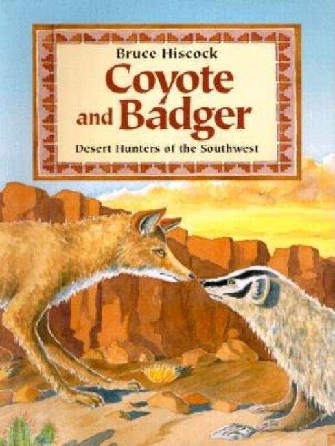 Coyote and Badger: Desert Hunters of the Southwest
