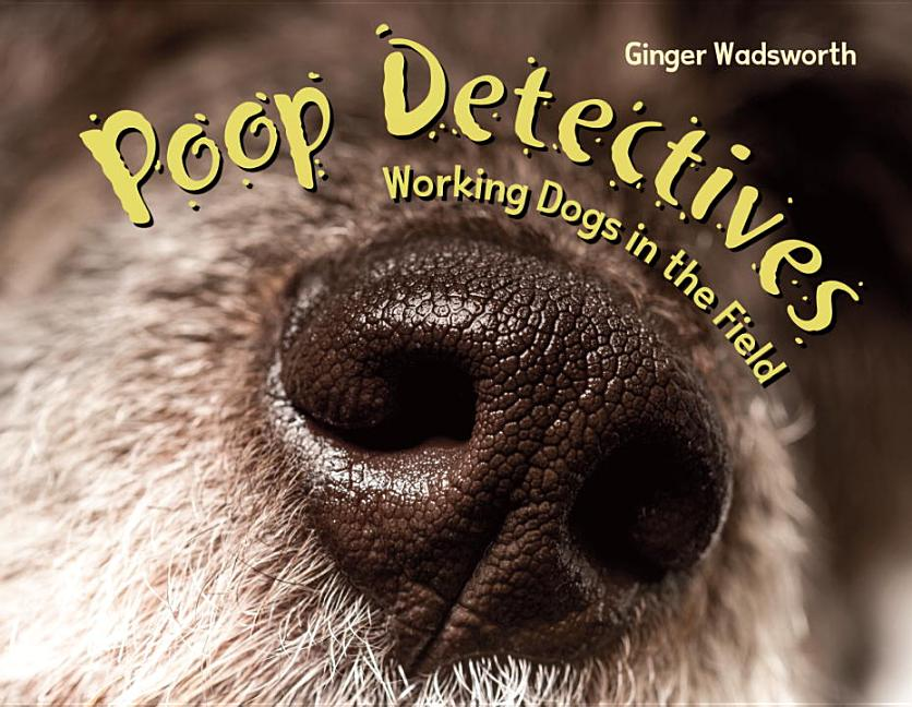Poop Detectives: Working Dogs in the Field