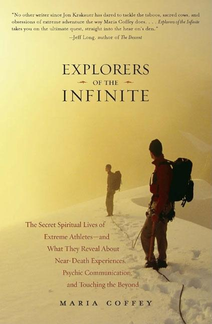Explorers of the Infinite: The Secret Spiritual Lives of Extreme Athletes