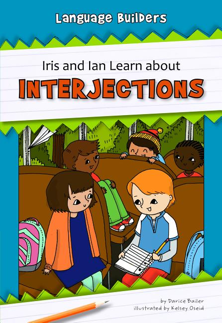 Iris and Ian Learn about Interjections