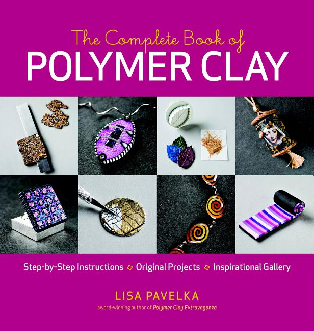 Complete Book of Polymer Clay