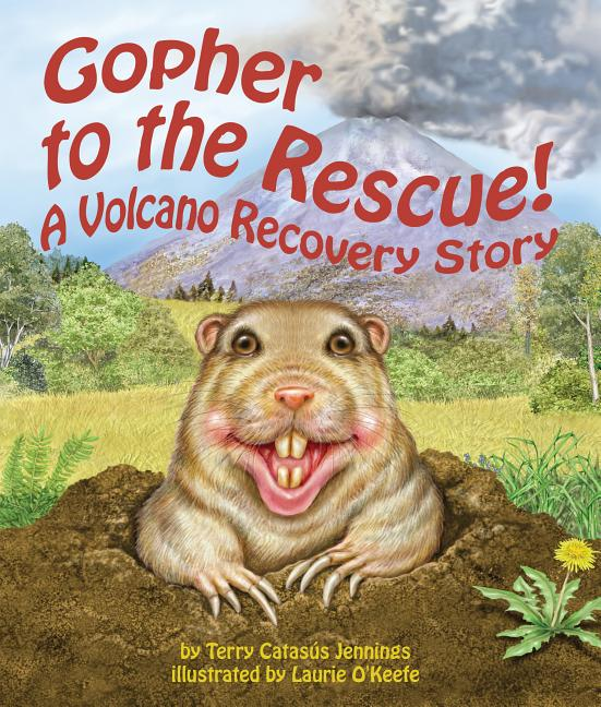 Gopher to the Rescue!: A Volcano Recovery Story