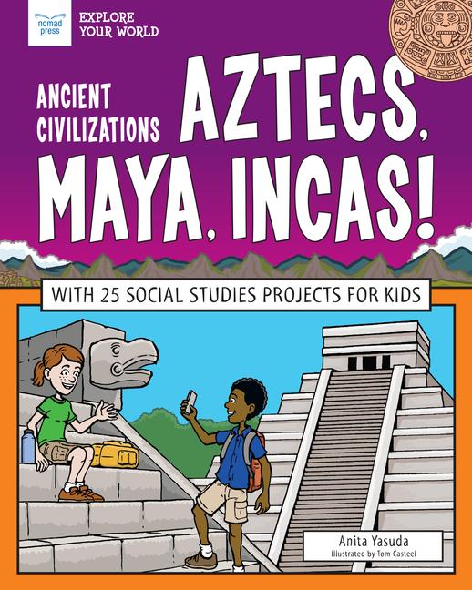 Ancient Civilizations: Aztecs, Maya, Incas!