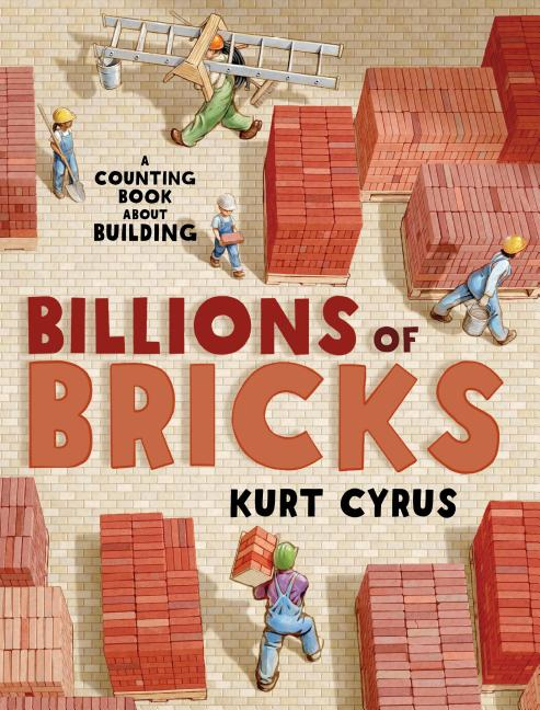 Billions of Bricks: A Counting Book about Building