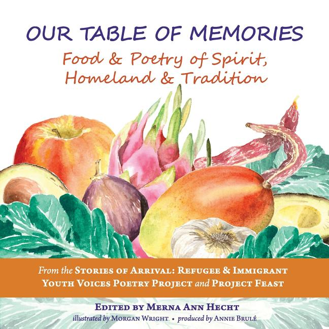 Our Table of Memories: Food & Poetry of Spirit, Homeland & Tradition