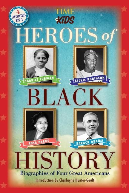 Heroes of Black History: Biographies of Four Great Americans