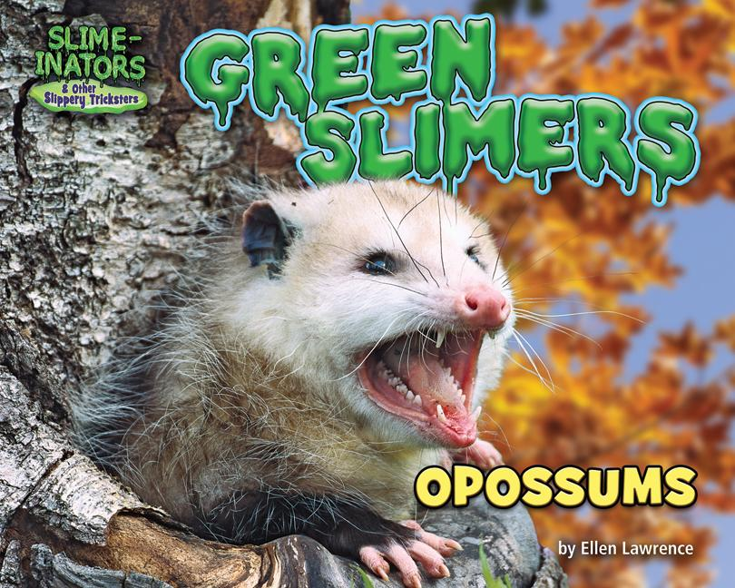 Green Slimers: Opossums