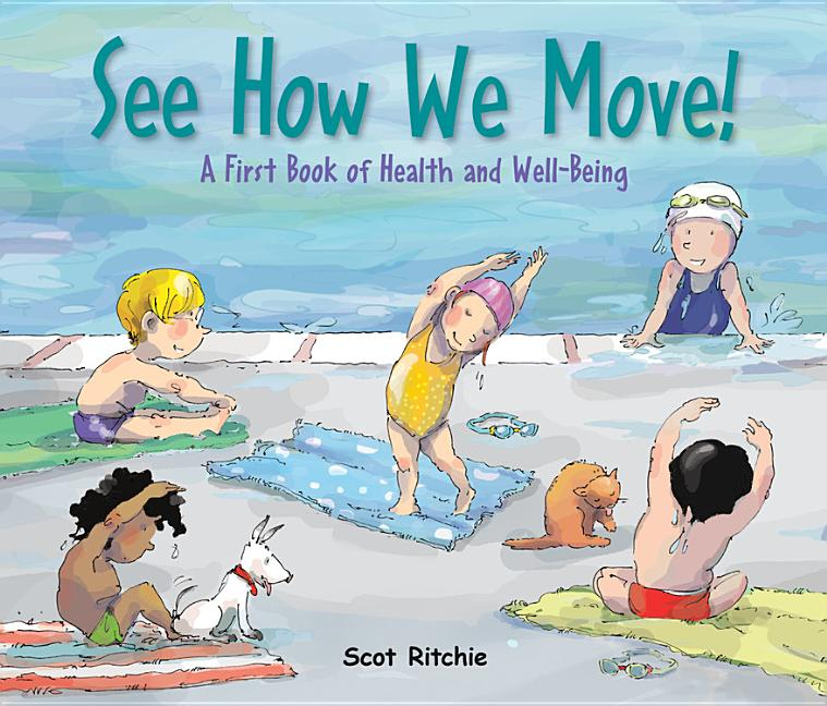 See How We Move!: A First Book of Health and Well-Being