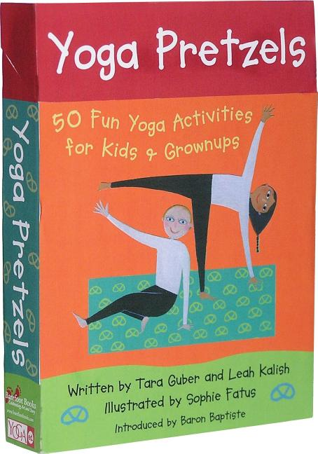 Yoga Pretzels: 50 Fun Yoga Activities for Kids & Grownups