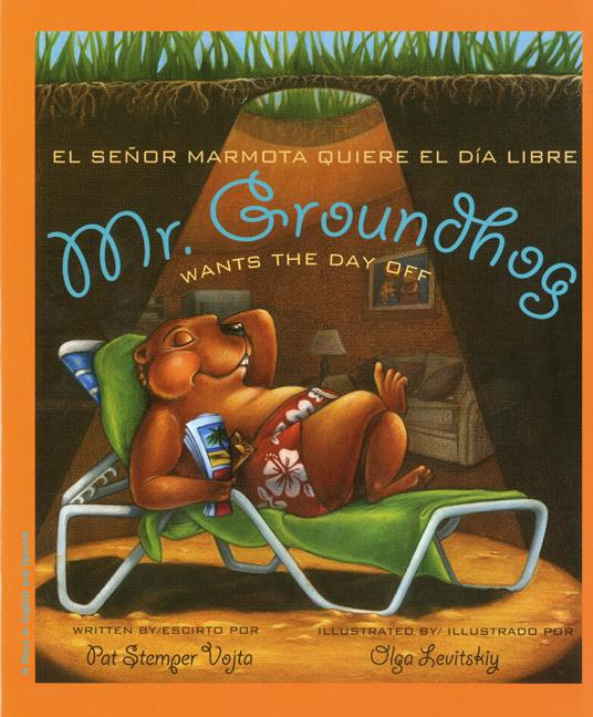 Mr. Groundhog Wants the Day Off / El Senor Marmota quiere el dia libre