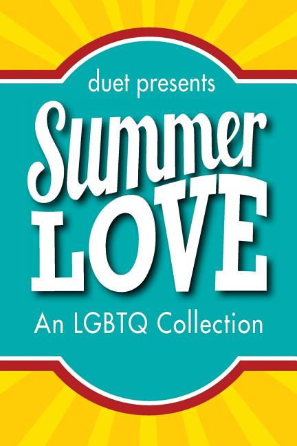 Summer Love: An LGBTQ Collection