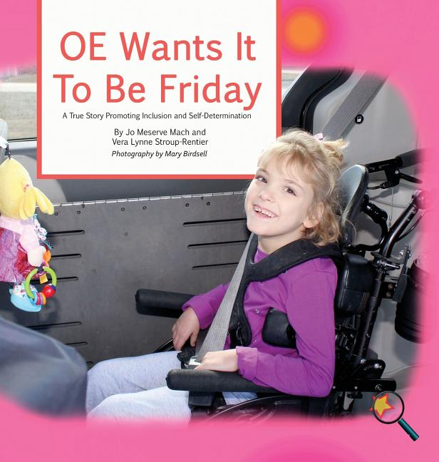 OE Wants It to Be Friday: A True Story Promoting Inclusion and Self-Determination