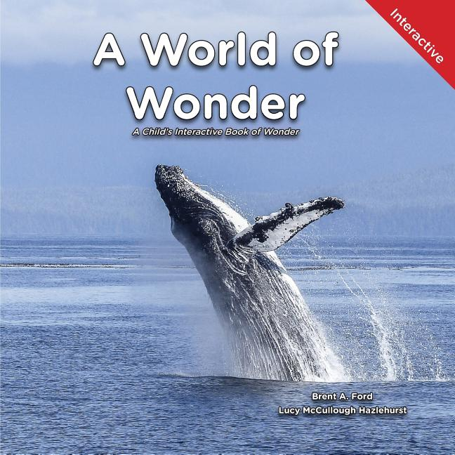 A World of Wonder: A Child's Interactive Book of Wonder