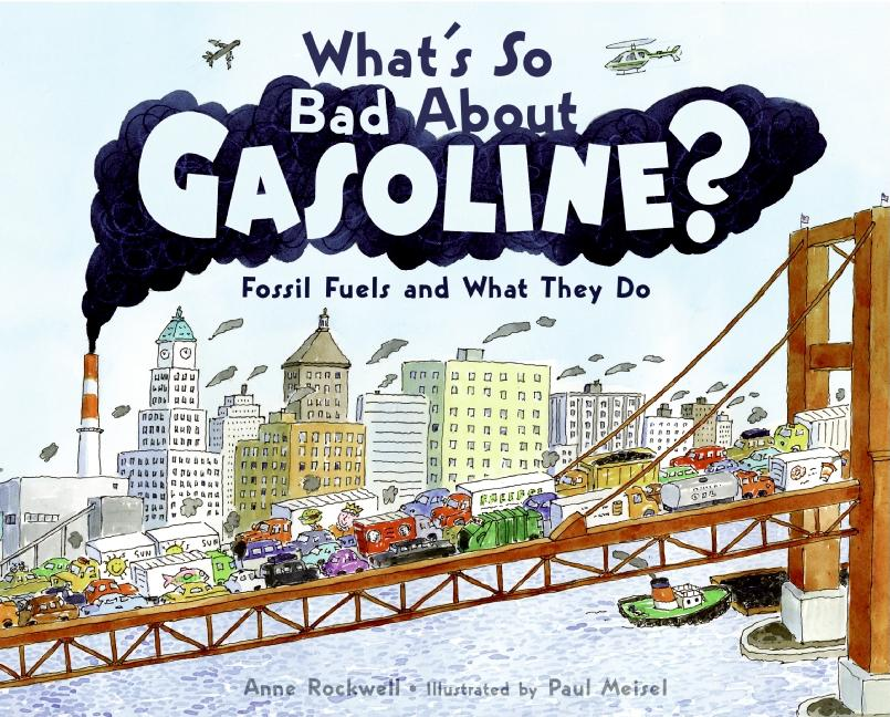 What's So Bad about Gasoline?: Fossil Fuels and What They Do