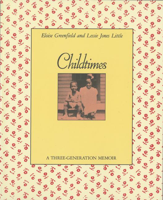 Childtimes: A Three-Generation Memoir