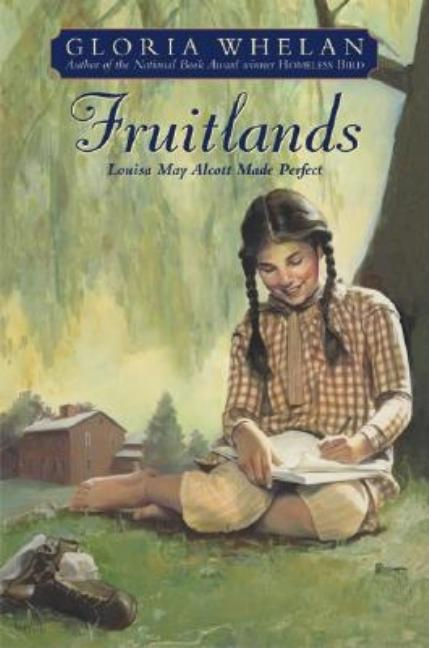 Fruitlands: Louisa May Alcott Made Perfect
