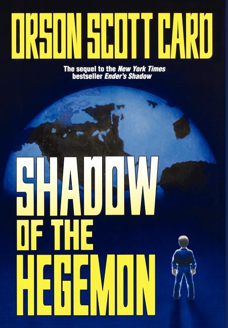 Shadow of the Hegemon (The Shadow Series, #2) by Orson Scott Card