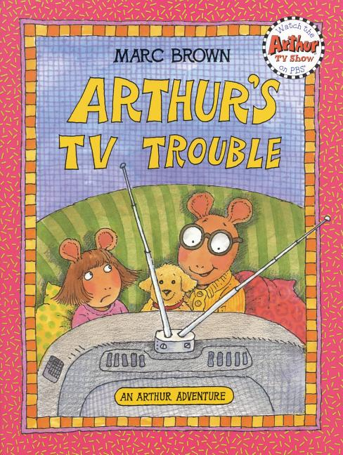 Arthur's TV Trouble: An Arthur Adventure