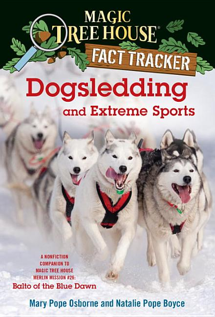 Dogsledding and Extreme Sports: A Nonfiction Companion to Balto of the Blue Dawn