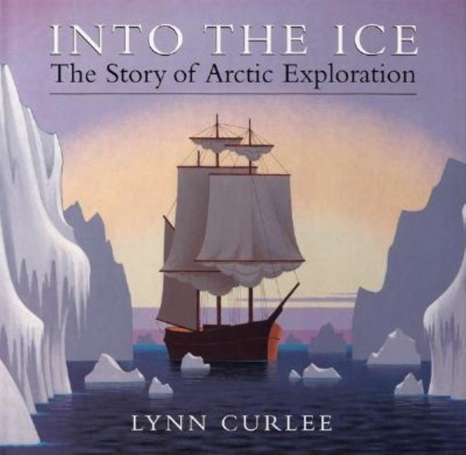Into the Ice: The Story of Arctic Exploration