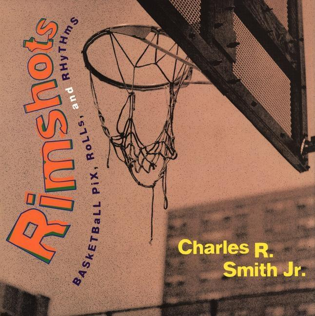 Rimshots: Basketball Pix, Rolls, and Rhythms