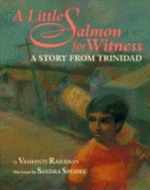 A Little Salmon for Witness: A Story from Trinidad