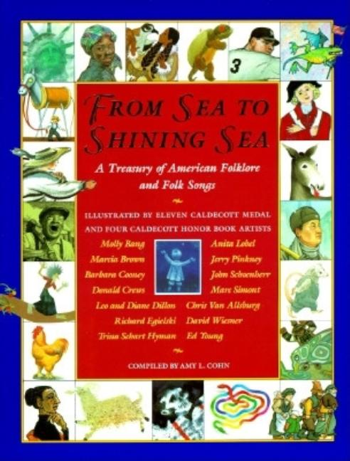 From Sea to Shining Sea; A Treasury of American Folklore and Folk Songs