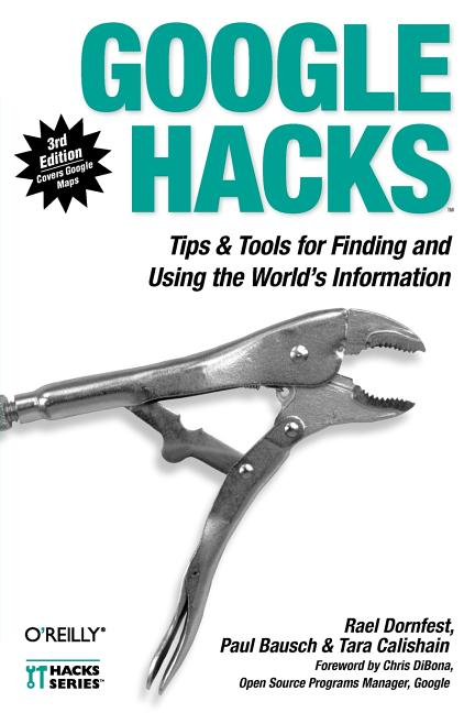 Google Hacks: Tips and Tools for Smarter Searching