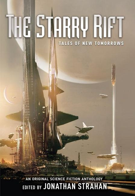 The Starry Rift: Tales of New Tomorrows: An Original Science Fiction Anthology