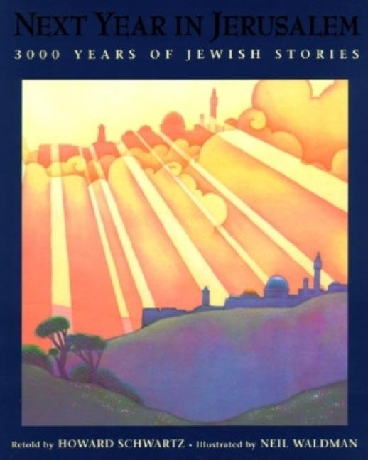 Next Year in Jerusalem: 3000 Years of Jewish Stories