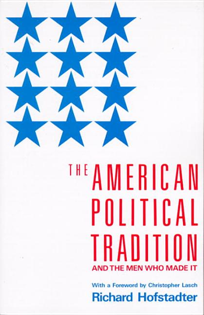 American Political Tradition, The: And the Men Who Made It