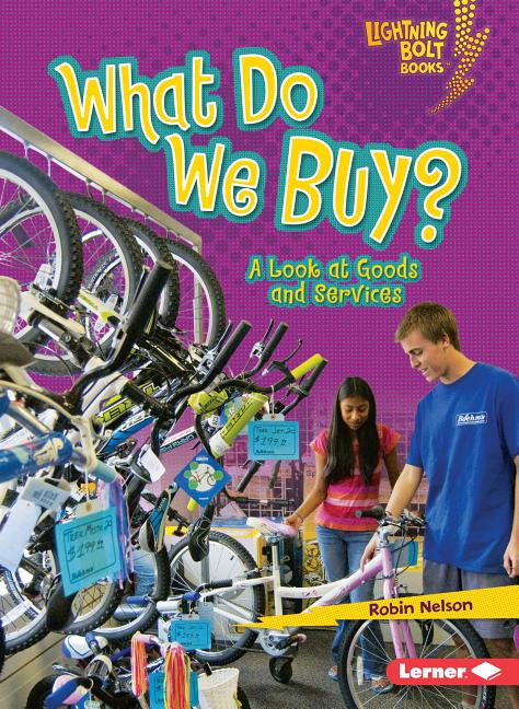 What Do We Buy?: A Look at Goods and Services
