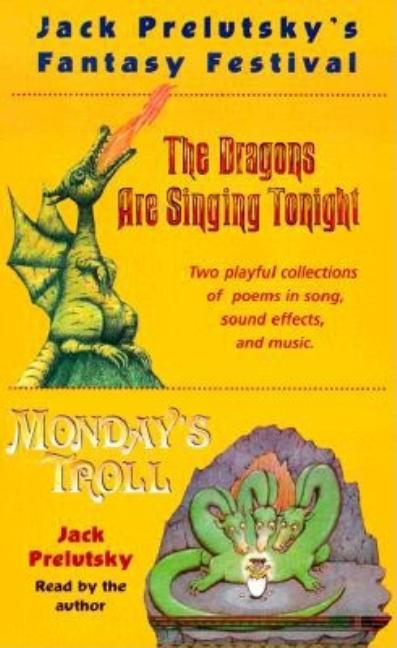 Prelutsky's Fantasy Festival: Monday's Troll and the Dragon's Are Singing Tonight