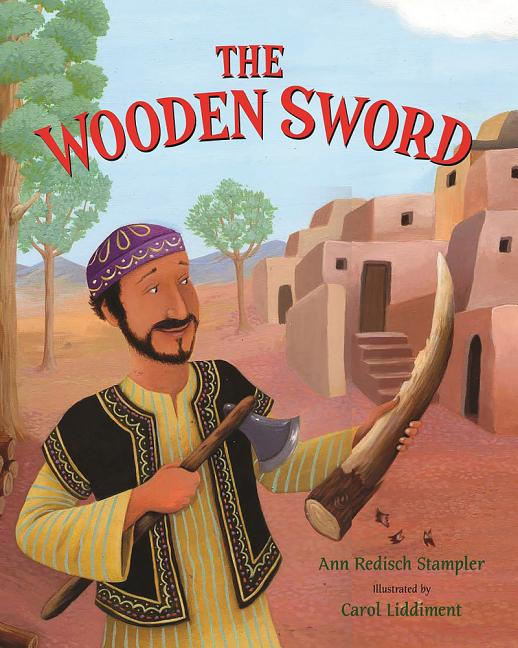 The Wooden Sword: A Jewish Folktale from Afghanistan