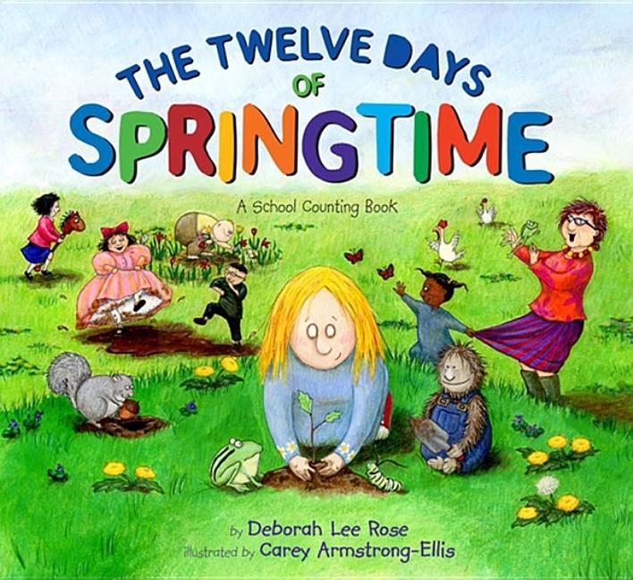 Twelve Days of Springtime: A School Counting Book