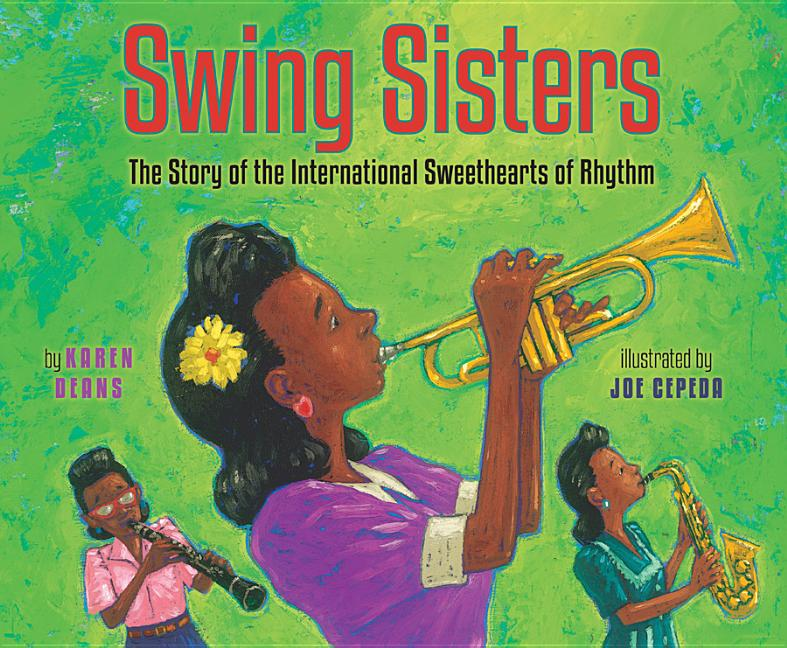 Swing Sisters: The Story of the International Sweethearts of Rhythm